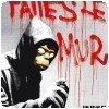 Banksy - Faites le mur