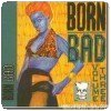 Born Bad - Volume 3